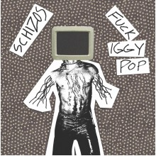 SCHIZOS - Fuck Iggy Pop 7""