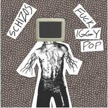 "SCHIZOS - Fuck Iggy Pop 7"""