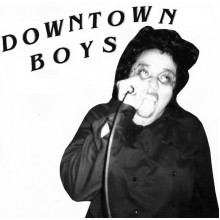 DOWNTOWN BOYS - s/t 7""