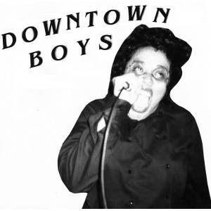 """DOWNTOWN BOYS - s/t 7"""""""