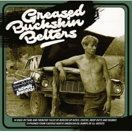 V/A - GREASED BUCKSKIN BELTERS LP