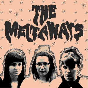 MELTAWAYS, THE - Friends First 7""