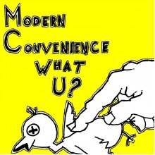 "MODERN CONVENIENCE - What U? 7"""