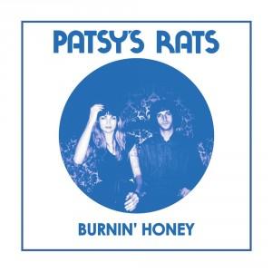 "PATSYS RATS - Burning Honey / Nowhere Close 7"""