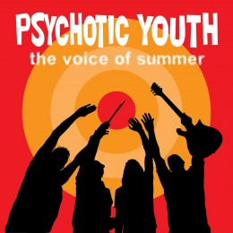 PSYCHOTIC YOUTH - Voice of summer LP