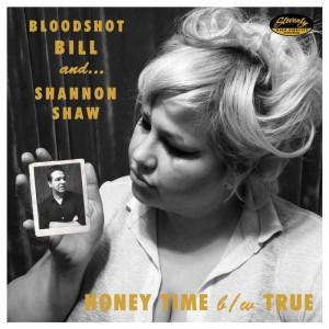 "BLOODSHOT BILL / SHANNON SHAW - Honey Time / True 7"""