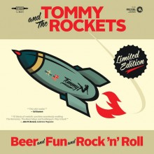 TOMMY AND THE ROCKETS - Beer and Fun and Rock'n'Roll LP
