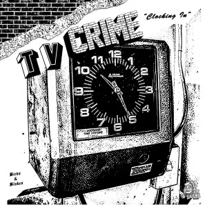 TV CRIME - Clocking In/ Clocking Out 7""