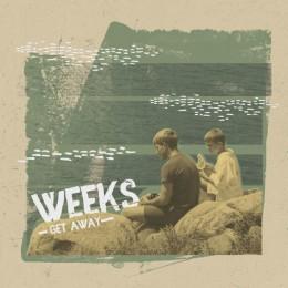 """WEEKS - Get away 7"""""""