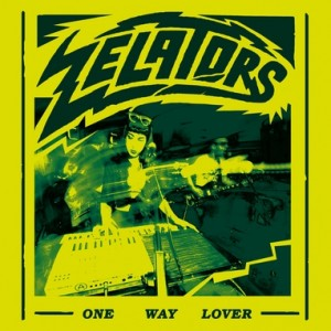 ZELATORS - One Way Lover 7""