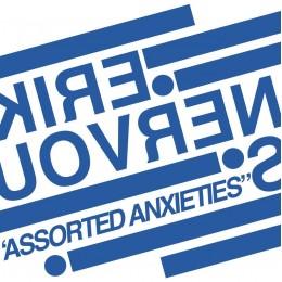 ERIK NERVOUS - Assorted Anxieties LP