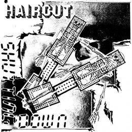 HAIRCUT - Shutting Down 7""