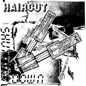 """HAIRCUT - Shutting Down 7"""""""