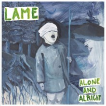 LAME - Alone and Alright LP