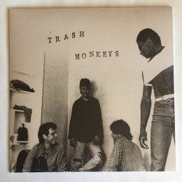 TRASH MONKEYS - Trash monkey universe 7""