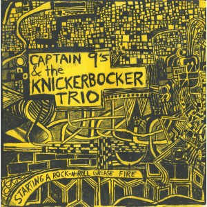 CAPTAIN 9 & THE KNICKERBOCKER TRIO - Starting A Rock n' Roll Grease Fire LP