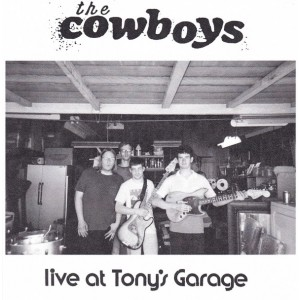 COWBOYS, THE - Live at Tony's Garage 7""