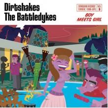 "DIRTSHAKES / BATTLEDYKES split 7"""