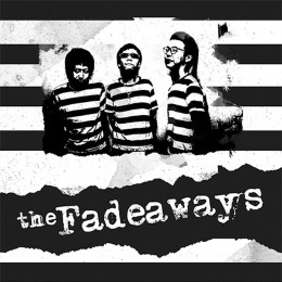 FADEAWAYS, THE - Sick and tired / Long gone 7""