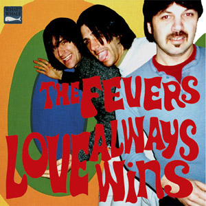 FEVERS, THE - Love Always Wins LP