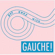 GAUCHE! - Get away with... LP