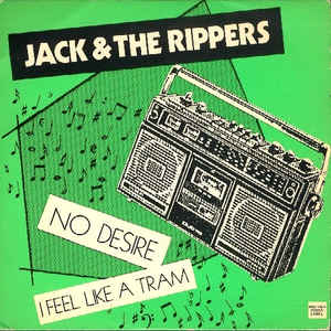 JACK AND THE RIPPERS - No Desire 7""