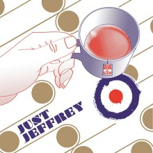 JUST JEFFREY - Coffee, Tea & Me LP
