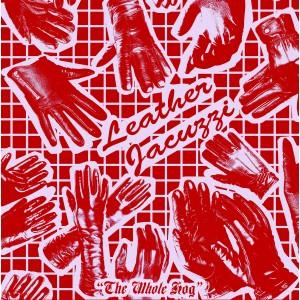LEATHER JACUZZI - The whole hog LP