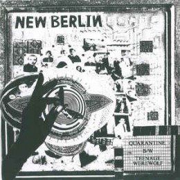NEW BERLIN - Quarantine / Teenage Werewolf 7""