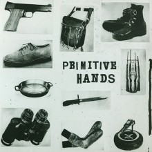 PRIMITIVE HANDS - Heartless Man 7""