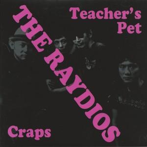 """RAYDIOS, THE - Teacher's Pet / Craps 7"""""""
