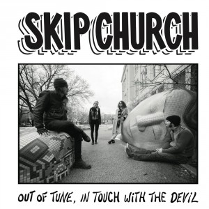SKIP CHURCH - Out of tune, in touch with the devil LP