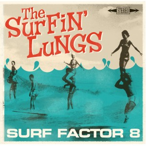 SURFIN' LUNGS - Surf Factor 8 LP