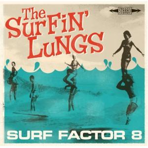 SURFIN' LUNGS - Surf Factor 8 LP