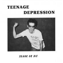 """TEENAGE DEPRESSION - Skank or Die 7"""""""