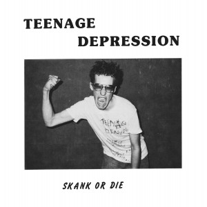 TEENAGE DEPRESSION - Skank or Die 7""