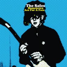 SAFES, THE - Hometown / Ace For A Face 7""