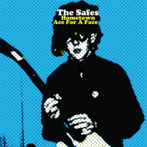 """SAFES, THE - Hometown / Ace For A Face 7"""""""
