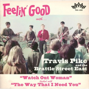 """TRAVIS PIKE AND THE BRATTLE STREET EAST - Watch Out Woman 7"""""""
