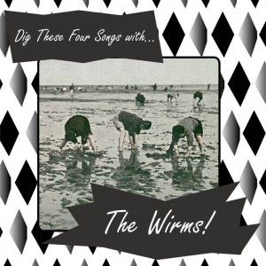 WIRMS, THE - Dig These Four Songs with 7""