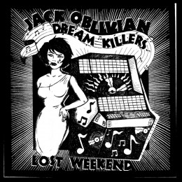 JACK OBLIVIAN DREAM KILLERS - Lost Weekend LP