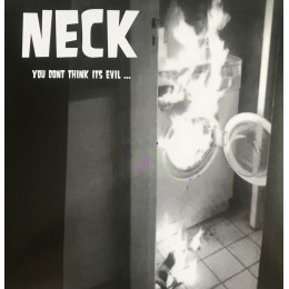 NECK - You don't think it's evil LP