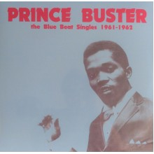 PRINCE BUSTER - The Blue Beat Singles 1961-1962 LP