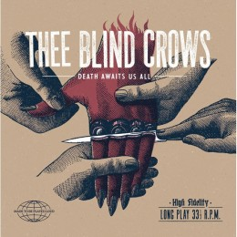 THEE BLIND CROWS - Death Awaits Us All LP