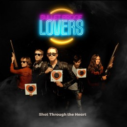 BULLETPROOF LOVERS - Shot Through the Heart LP