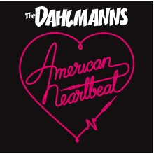 DAHLMANNS, THE - American Heartbeat LP