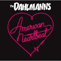 DAHLMANNS, THE - American Heartbeat LP