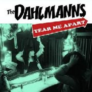 DAHLMANNS, THE - Tear me apart 7""