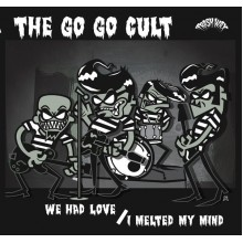 GO GO CULT, THE - We had love / I melted my mind 7""