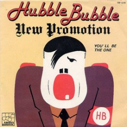 HUBBLE BUBBLE - New Promotion / You'll be the one 7""